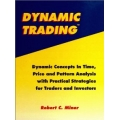 Dynamic Trading Dynamic Concepts in Time, Price & Pattern Analysis With Practical Strategies for Traders & Investors